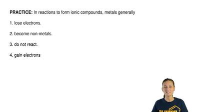 In reactions to form ionic compounds, metals generally  1. lose electrons.  2....