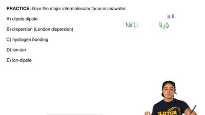 Give the major intermolecular force in seawater.  A) dipole-dipole  B) dispers...