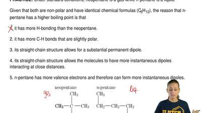 Under standard conditions, neopentane is a gas while n-pentane is a liquid.  G...