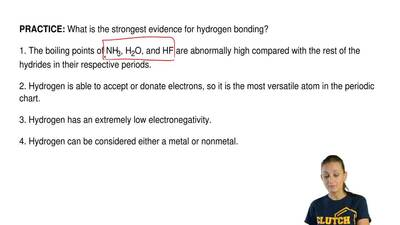 What is the strongest evidence for hydrogen bonding?  1. The boiling points of...
