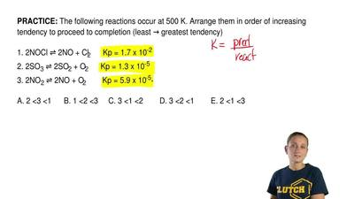 The following reactions occur at 500 K. Arrange them in order of increasing te...