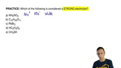 Which of the following is considered a STRONG electrolyte?  a) NH4NO3 b) C12H2...