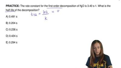 The rate constant for the first-order decomposition of N2O is 3.40 s-1. What i...