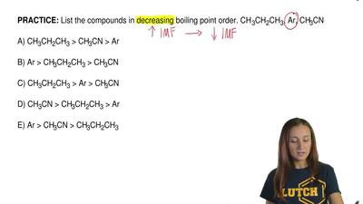 List the compounds in decreasing boiling point order. CH 3CH2CH3, Ar, CH3CN  A...