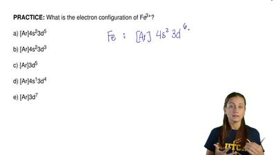 What is the electron configuration of Fe3+?  a) [Ar]4s23d5   b) [Ar]4s23d3   c...