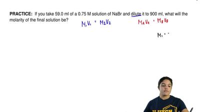If you take 59.0 ml of a 0.75 M solution of NaBr and dilute it to 900 ml, wha...