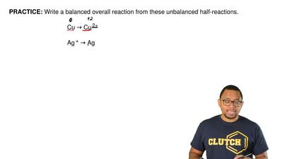 Write a balanced overall reaction from these unbalanced half-reactions.       ...