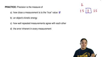 "Precision is the measure of    	 	a)  how close a measurement is to the ""true""..."
