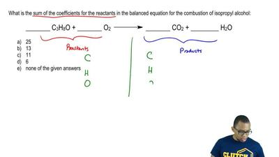 What is the sum of the coefficients for the reactants in the balanced equation...