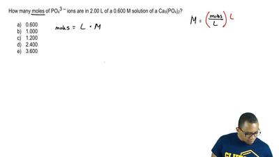 How many moles of PO43– ions are in 2.00 L of a 0.600 M solution of a Ca 3(PO4...