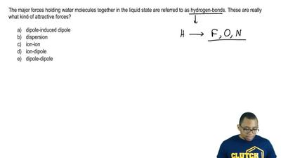 The major forces holding water molecules together in the liquid state are refe...