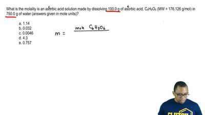 What is the molality is an ascorbic acid solution made by dissolving 100.0 g o...
