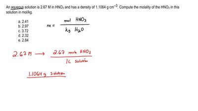An aqueous solution is 2.67 M in HNO3 and has a density of 1.1064 g cm–3. Co...