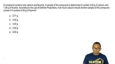 A compound contains only calcium and fluorine. A sample of the compound is det...