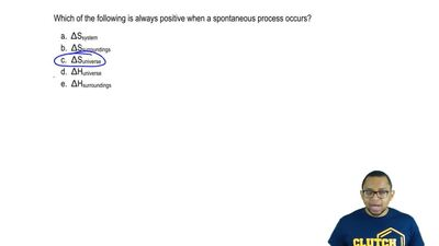 Which of the following is always positive when a spontaneous process occurs?  ...