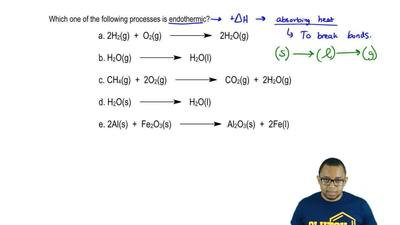 Which one of the following processes is endothermic?  a. 2 H2 (g) + O2 (g) → 2...