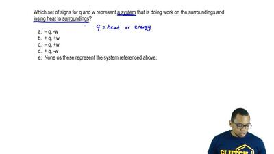 Which set of signs for q and w represent a system that is doing work on the su...