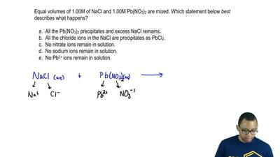 Equal volumes of 1.00M of NaCl and 1.00M Pb(NO 3)2 are mixed. Which statement ...