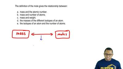 The definition of the mole gives the relationship between:  a. mass and the at...