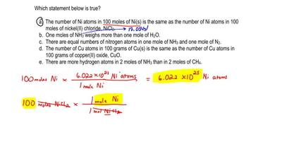 Which statement below is true?  a. The number of Ni atoms in 100 moles of Ni (...