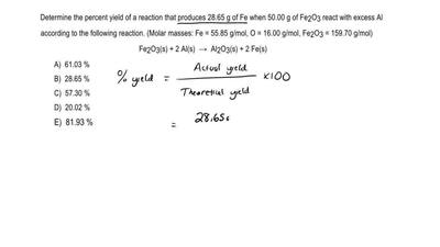 Determine the percent yield of a reaction that produces 28.65 g of Fe when 50....