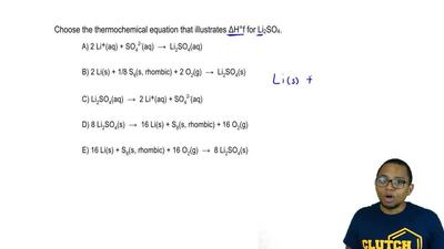Choose the thermochemical equation that illustrates ΔH°f for Li 2SO4. A) 2 Li+...
