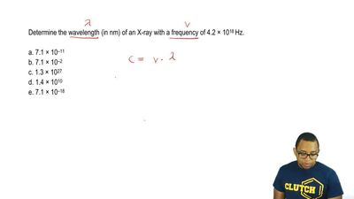 Determine the wavelength (in nm) of an X-ray with a frequency of 4.2 × 10 18Hz...