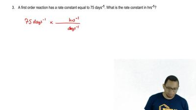 A first order reaction has a rate constant equal to 75 days -1. What is the ra...