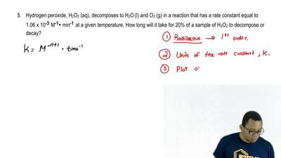 Hydrogen peroxide, H2O2 (aq), decomposes to H2O (l) and O2 (g) in a reaction t...