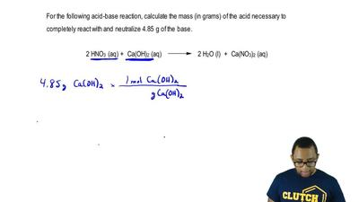 For the following acid-base reaction, calculate the mass (in grams) of the aci...