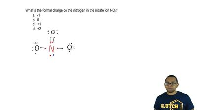 What is the formal charge on the nitrogen in the nitrate ion NO 3 – ?  a. -1  ...