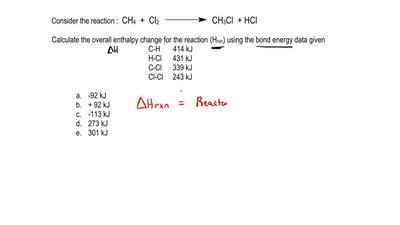 Consider the reaction :  CH4 + Cl2      →       CH3Cl + HCl  Calculate the ove...