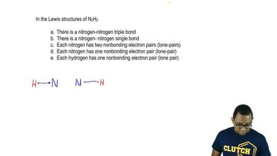 In the Lewis structures of N2H2  a. There is a nitrogen-nitrogen triple bond  ...