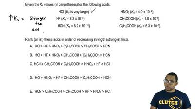 Given the Ka values (in parentheses) for the following acids:  HCl (Ka is very...