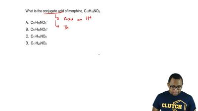 What is the conjugate acid of morphine, C17H19NO3.  A. C17H18NO3 −  B. C17H20N...