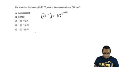 For a solution that has a pH of 2.00, what is the concentration of OH - ions?...