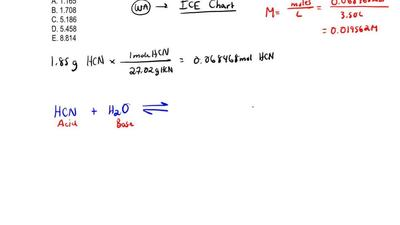 What is the pH of 1.85 g of HCN (MM = 27.02) dissolved in 3.50 L of water?  A....