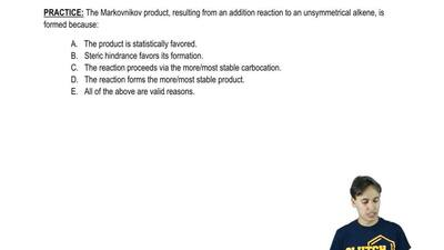 The Markovnikov product, resulting from an addition reaction to an unsymmetric...