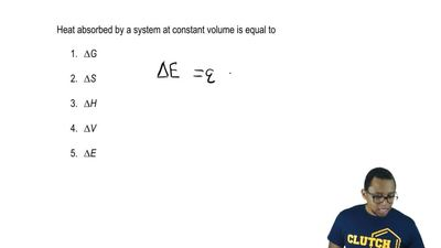 Heat absorbed by a system at constant volume is equal to  1. ∆G  2. ∆S  3. ∆H ...