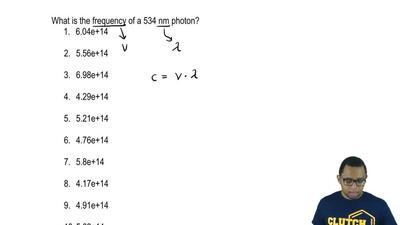 What is the frequency of a 534 nm photon?  1. 6.04e+14  2. 5.56e+14  3. 6.98e+...