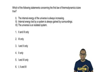 Which of the following statements concerning the first law of thermodynamics i...