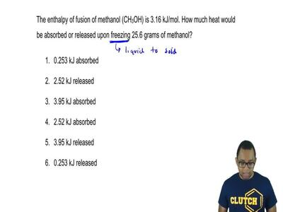 The enthalpy of fusion of methanol (CH 3OH) is 3.16 kJ/mol. How much heat woul...