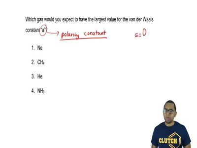 Which gas would you expect to have the largest value for the van der Waals con...