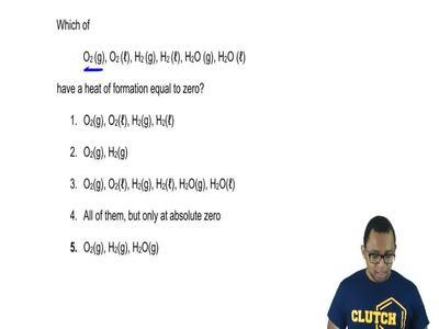 Which of  O2 (g), O2 (ℓ), H2 (g), H2 (ℓ), H2O (g), H2O (ℓ)  have a heat of for...