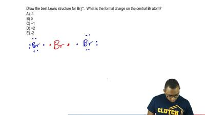 Draw the best Lewis structure for Br3 – . What is the formal charge on the cen...