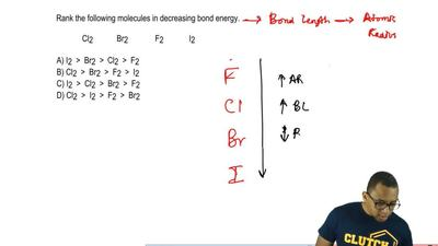 Rank the following molecules in decreasing bond energy.                      C...
