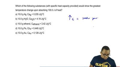 Which of the following substances (with specific heat capacity provided) would...