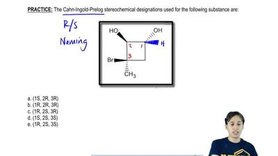 The Cahn-Ingold-Prelog stereochemical designations used for the following subs...