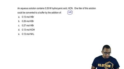 An aqueous solution contains 0.26M hydrocyanic acid, HCN. One liter of this so...