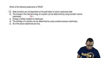 Which of the following statements is TRUE?     a. State functions are not depe...